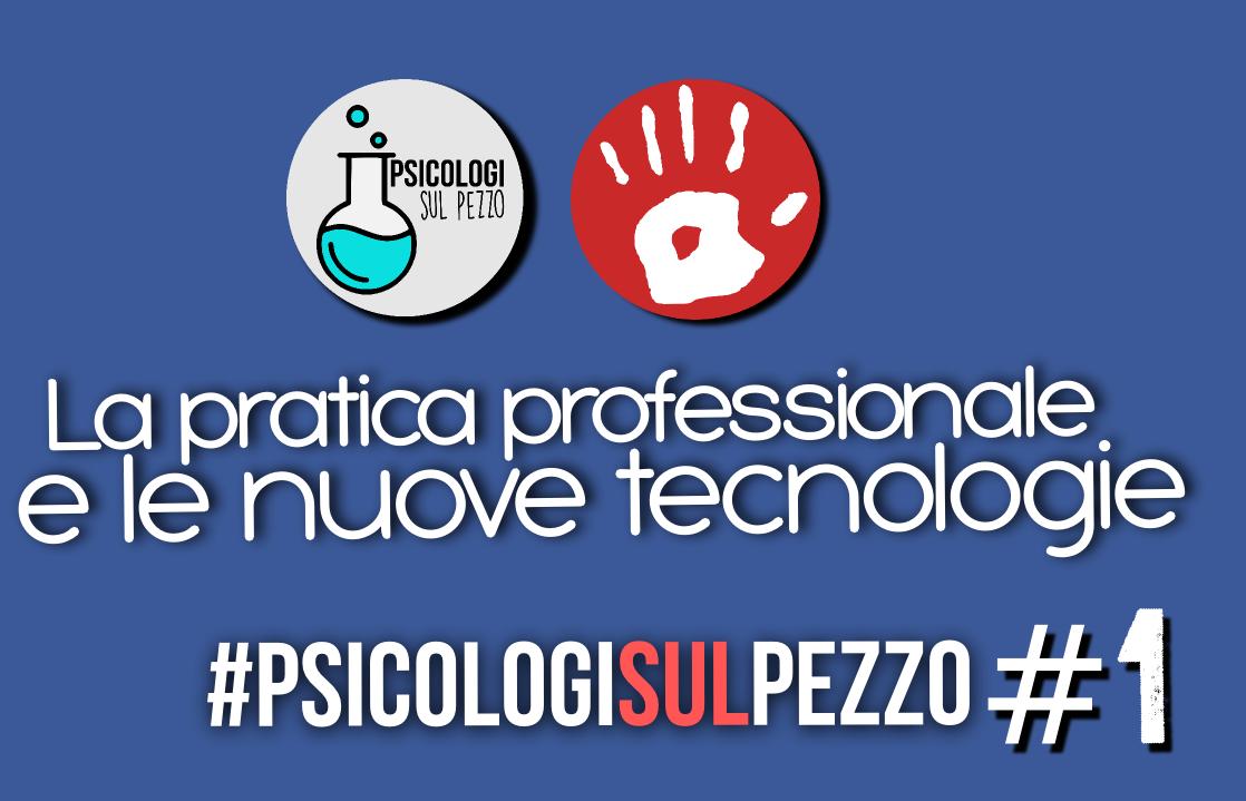 Psicologi sul pezzo #1: psicologia e nuove tecnologie
