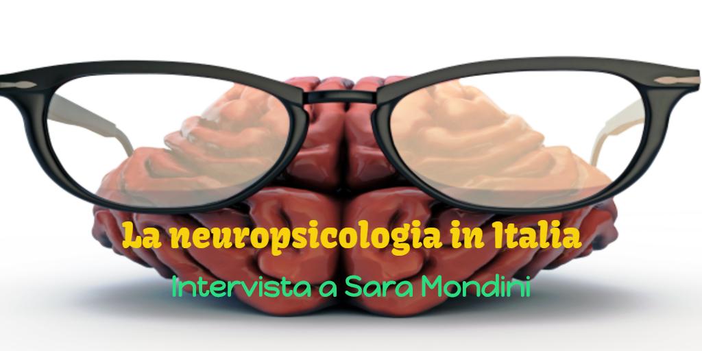 La Neuropsicologia in Italia: lo stato dell'arte e le prospettive future.  Intervista con Sara Mondini