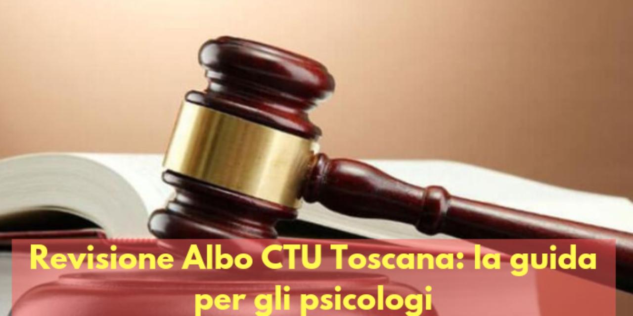 Toscana, revisione degli elenchi CTU: una piccola guida