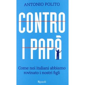 """Una riflessione su """"Contro i papà"""" il libro di Antonio Polito"""