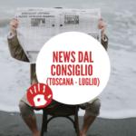 NEWS DAL CONSIGLIO DELLA TOSCANA – Luglio 2021